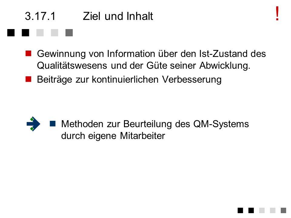 3.17Interne Qualitätsaudits Unterscheidung interner Qualitätsaudits in Systemaudit: das Qualitätsmanagementsystem selbst betreffend Projektaudit: ein
