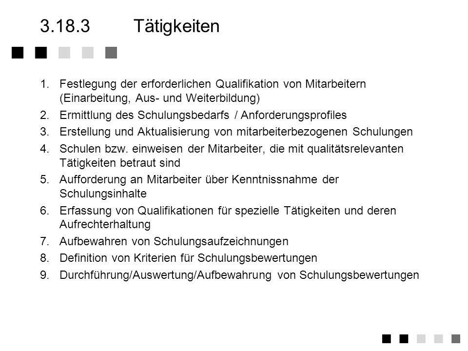 3.18.2Anforderungen der Norm Einarbeitung neuer mitarbeiter auf der Basis eines spezifischen Einarbeitungsplanes regelmäßige Ermittlung des Schulungsb