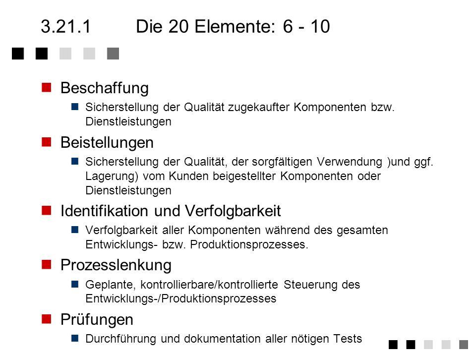 3.21.1Die 20 Elemente: 1 - 5 Verantwortung des Managements Definition einer Q-Politik, die allgemein verstanden und umgesetzt wird. Schaffung eine Q-O