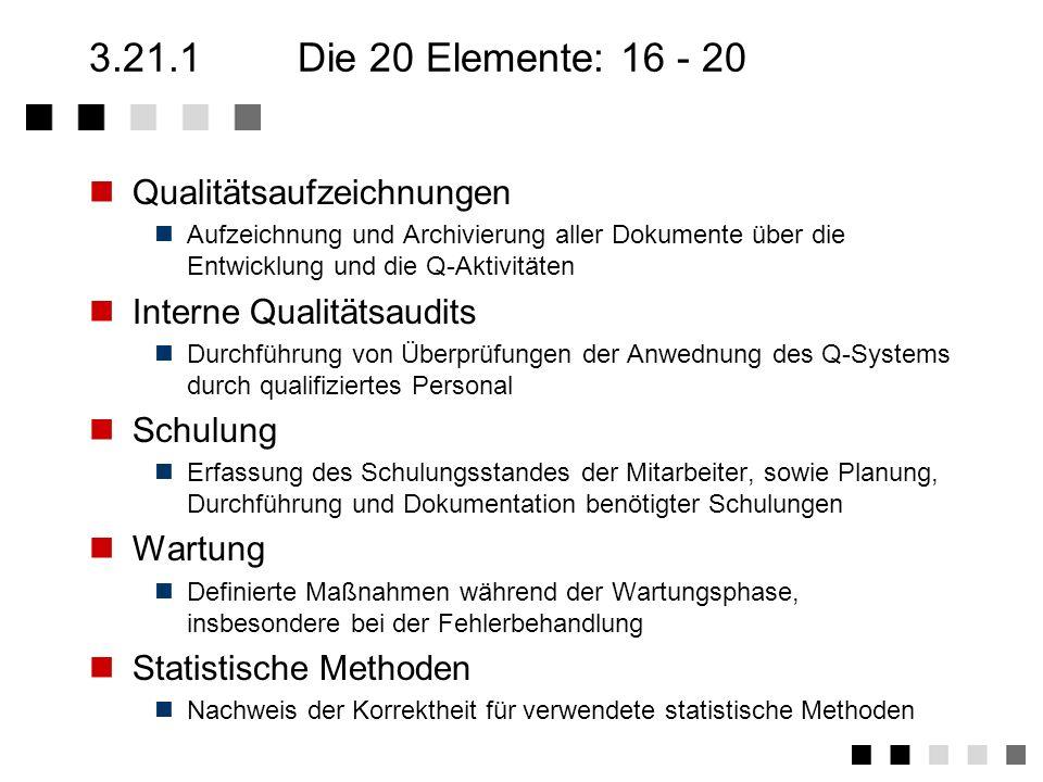 3.21.1Die 20 Elemente: 11 - 15 Prüfmittel Sicherstellung der korrekten Funktionsweise der Prüfmittel Prüfstatus Feststellbarkeit des Testzustandes (z.