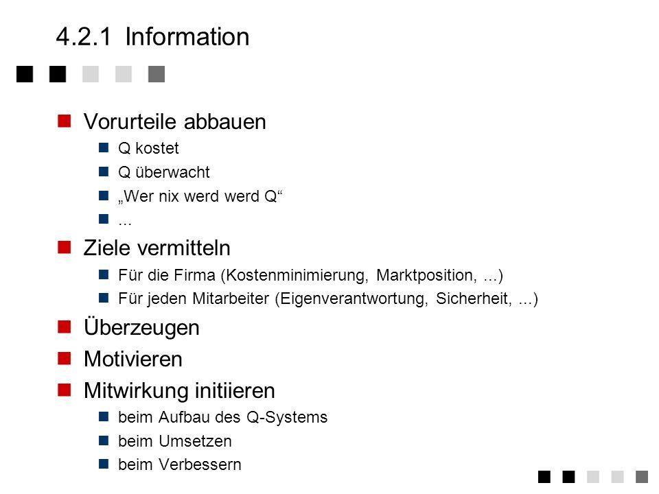 4.2Die Phasen 4.2.1Informationsphase 4.2.2Definitionsphase 4.2.3IST-Aufnahme 4.2.4Konzepterstellung 4.2.5Durchführung !