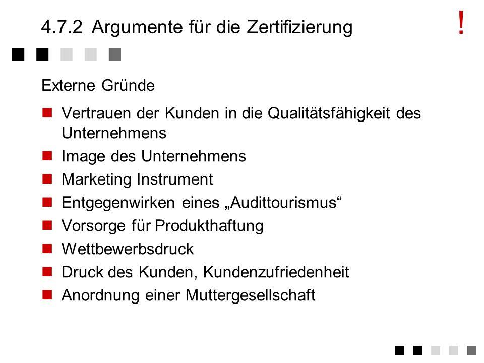 4.7.1Argumente gegen die Zertifizierung Norm ist an industrieller Fertigung orientiert. Die Sprache der Norm und der Q-Dokumente ist ausgrenzend, akad
