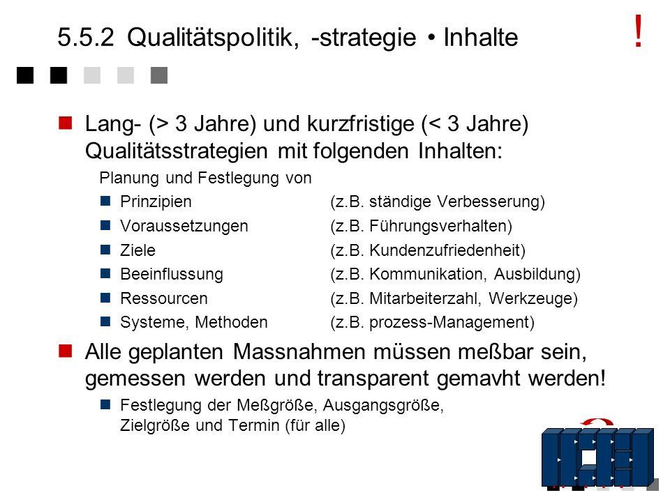 5.5.1Kunden- und Qualitätsorientierung III Verantwortlichkeiten und Organisationsstrukturen Flache Hierarchien, die Kommunikation und damit Kosten spa