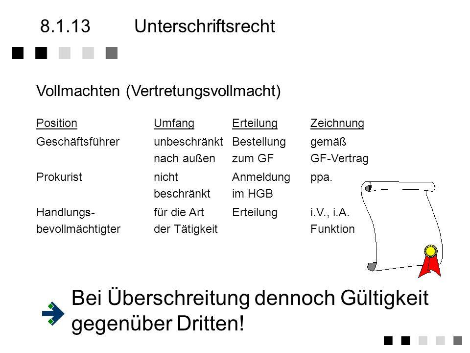 8.1.12Vertragsähnliche Konstrukte Rahmenvertrag ist rechtlich gesehen kein Vertrag Festlegung allgemeiner rechtlicher Grundlagen, Fundament i.a. keine