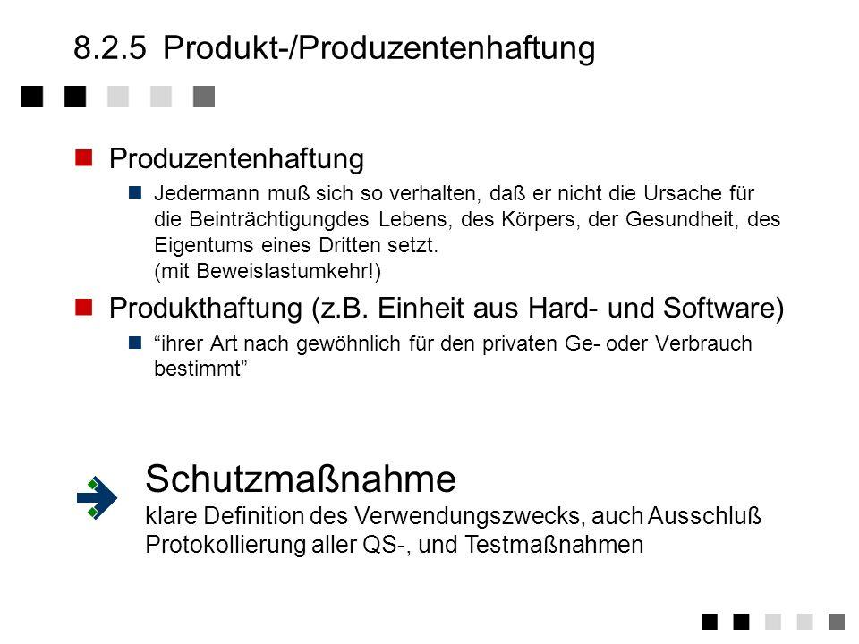 8.2.4Gewährleistung/Haftung Gewährleistung ist das Einstehen für Mängel Fehler (bzgl. Funktionalität, Qualität, Leistungsverhalten) Soll-, Istbeschaff