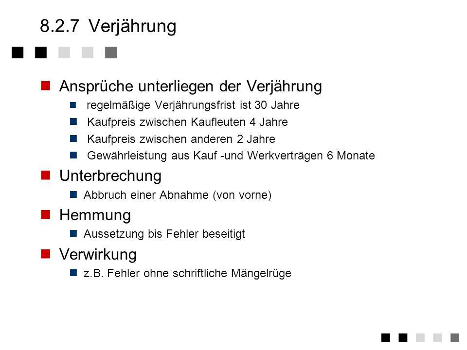 8.2.6Ansprüche aus Haftung Rücktritt = Erklärung Rückgängigmachen des Vertrages, Rückabwicklung Wandlung = Anspruch Anspruch auf Rückgängigmachung Kün