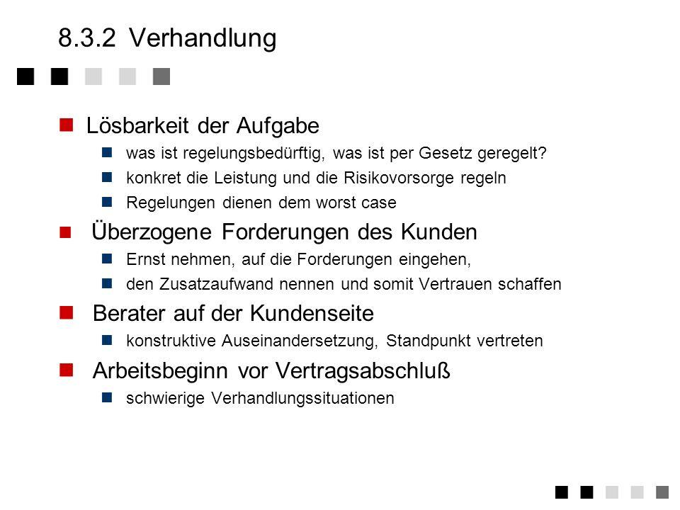 8.3.1Erfolgsfaktoren II Begriffe durchgängig und einheitlich verwenden Begriffe ggf. genauer bezeichnen z.B.Teilabnahme, Endabnahme für Abnahme Nachfr
