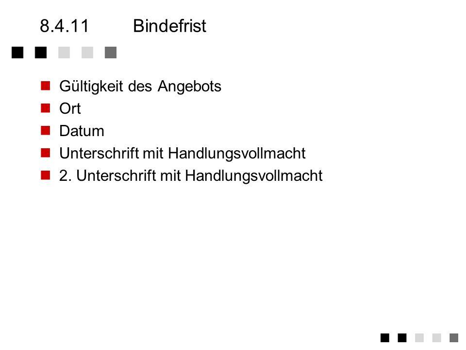 8.4.10Ergänzende Bestimmungen Welche vertragsrelevanten Dokumente haben noch Gültigkeit? In welcher Reihenfolge? Vereinbarung der Schriftform Salvator