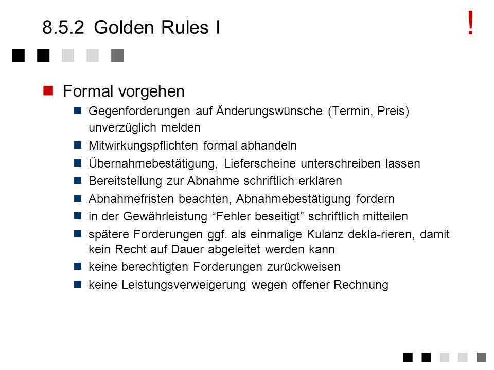 8.5.1Probleme II Zielkonflikte beim Kunden, Alarm, wenn der Kunde komisch wird, interne Politik Interessensgegensätze DV- und Fachabteilung Entscheidu