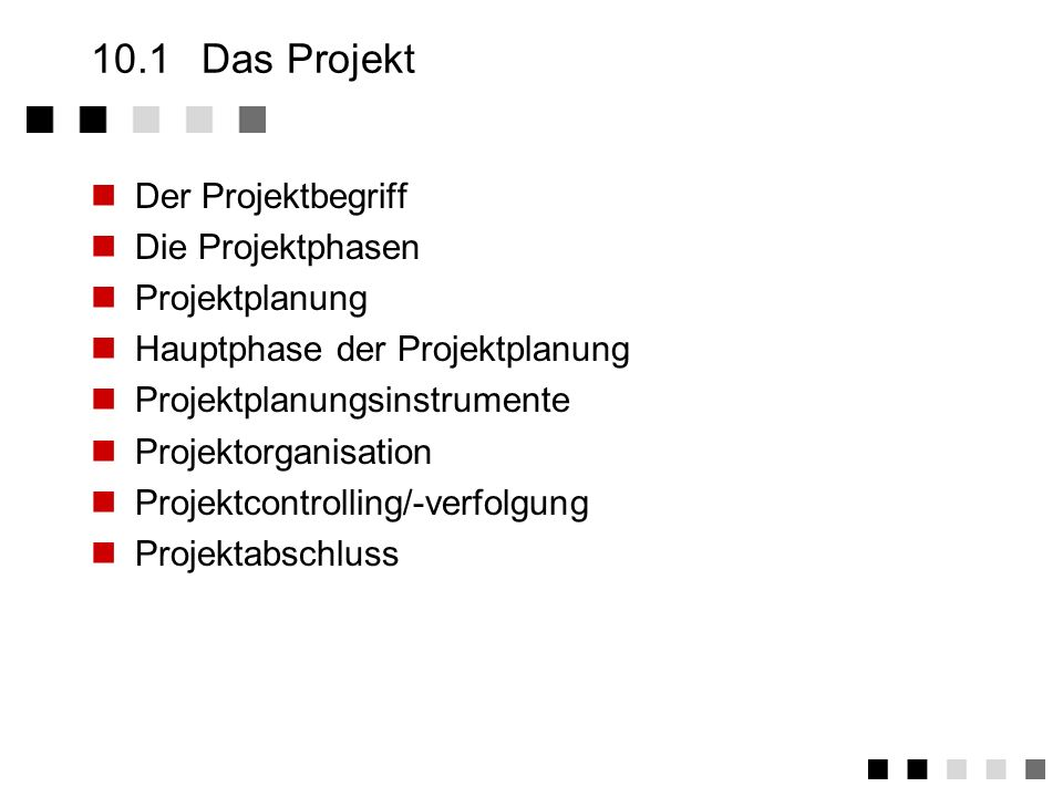 Kapitel 10Praktische Elemente - Das Projekt Das Projekt Führung Kreativität Zusammenfassung