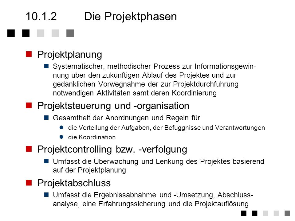 10.1.1Der Projektbegriff A project is any task which has a definable beginning and a definable end and requires the expenditure of one or more resourc