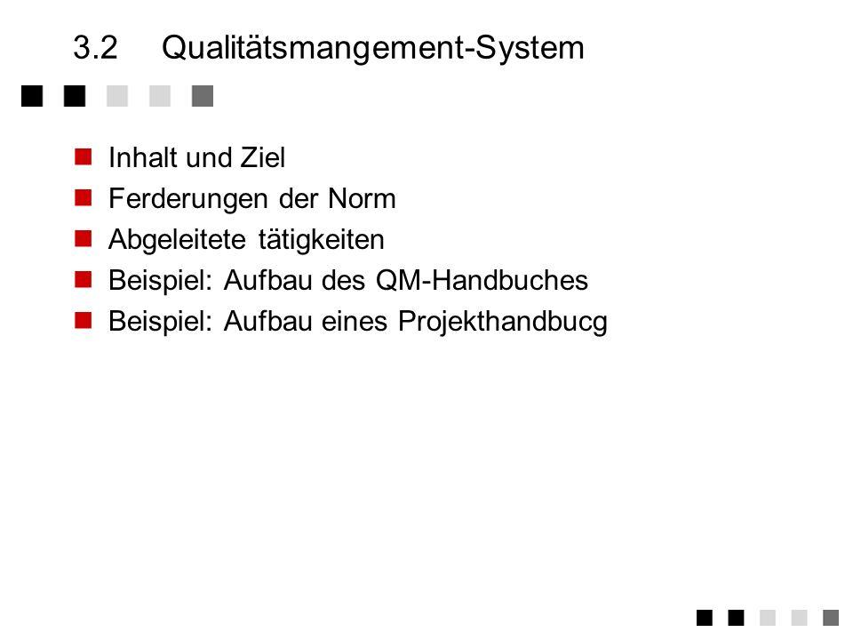 3.1.4Qualitätsorganisation Eindeutige Festlegung der Verantwortlichkeiten und Befugnisse für allen qualitätsrelevanten Tätigkeiten Leiter des Qualität