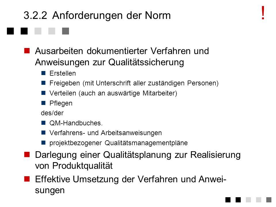 3.2.1Ziel und Inhalt Schnelles, sicheres und vollständiges Überblicken, Verstehen und Beurteilen der Abläufe Schriftliche Niederlegung der Abläufe Bes