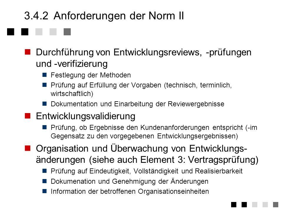 3.4.2Anforderungen der Norm I Erstellung und Umsetzung von allgemeinen Richt- linien für die Durchführung der Entwicklung. Planung spezieller Entwickl