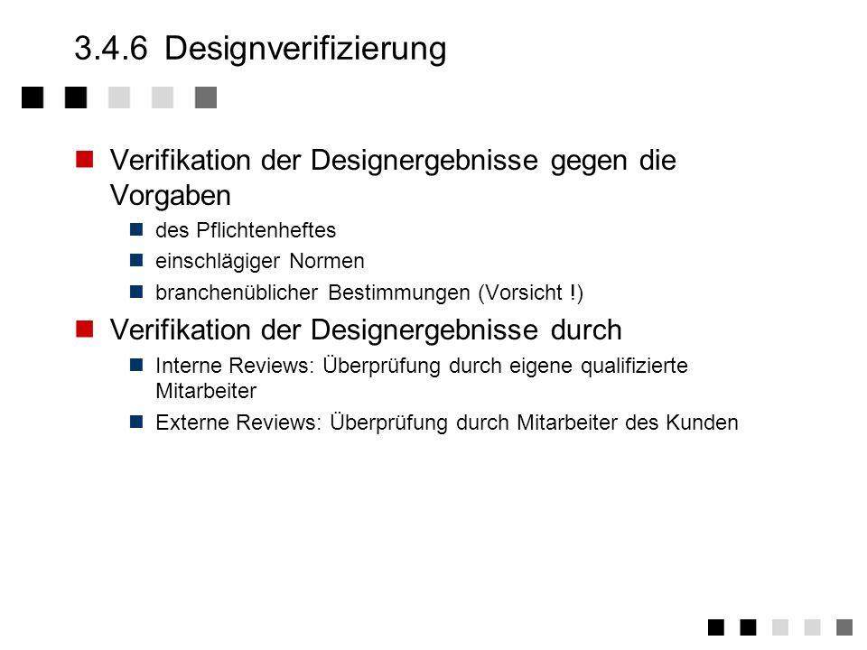 3.4.5Designergebnis Designergebnisse fallen pro Designphase an InformatikProduktfertigung Grobdesign (Top-Level Design)Entwurf Feindesign (Detail-Desi