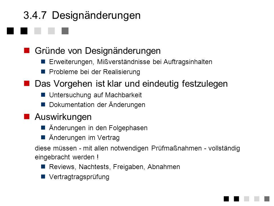 3.4.6Designverifizierung Verifikation der Designergebnisse gegen die Vorgaben des Pflichtenheftes einschlägiger Normen branchenüblicher Bestimmungen (