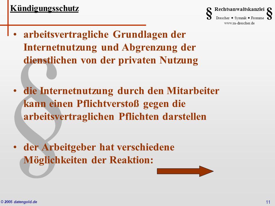 § Rechtsanwaltskanzlei Drescher Symnik Fromme www.ra-drescher.de § § © 2005 datengold.de 11 Kündigungsschutz arbeitsvertragliche Grundlagen der Intern