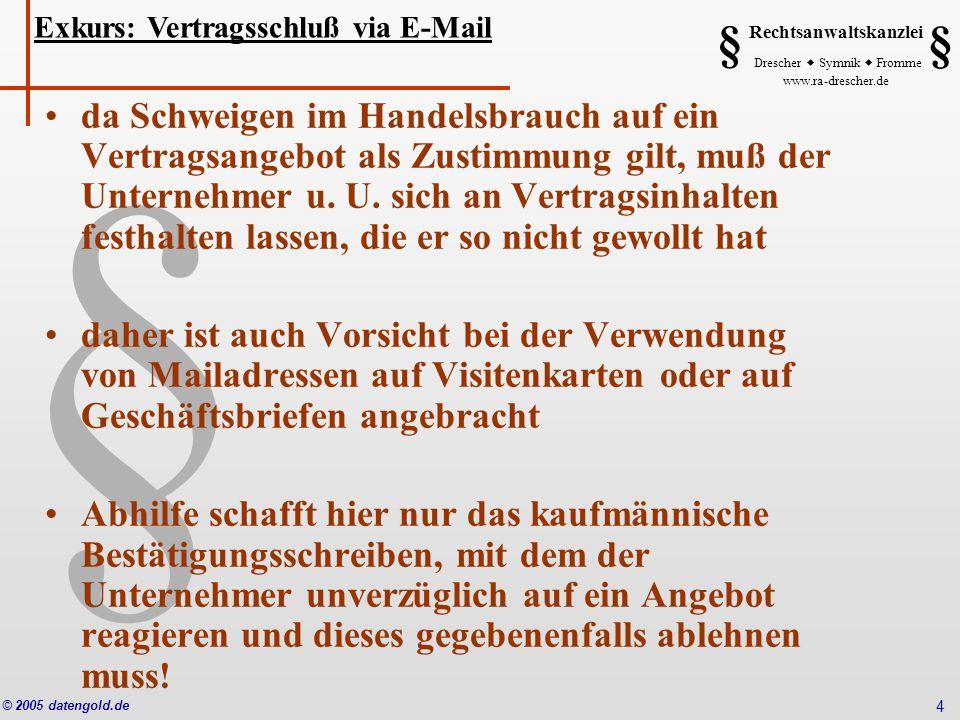 § Rechtsanwaltskanzlei Drescher Symnik Fromme www.ra-drescher.de § § © 2005 datengold.de 15 Vielen Dank für Ihre Aufmerksamkeit.