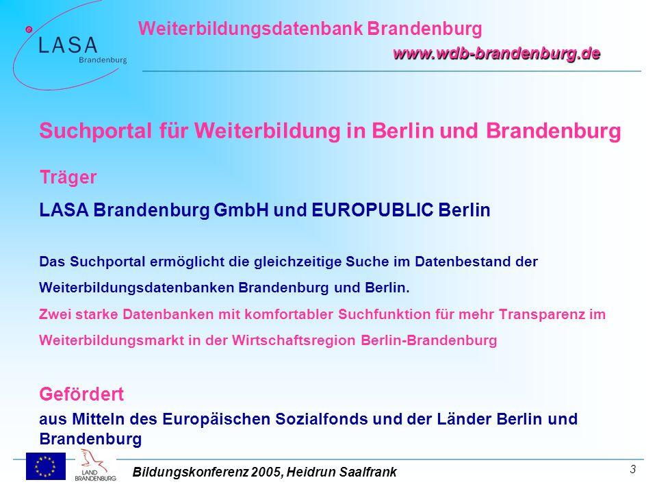 Bildungskonferenz 2005, Heidrun Saalfrank Weiterbildungsdatenbank Brandenburg www.wdb-brandenburg.de 14