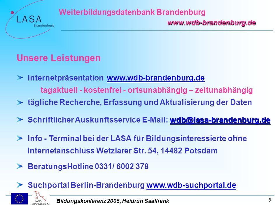 Bildungskonferenz 2005, Heidrun Saalfrank Weiterbildungsdatenbank Brandenburg www.wdb-brandenburg.de 7 Datenbestand ca.