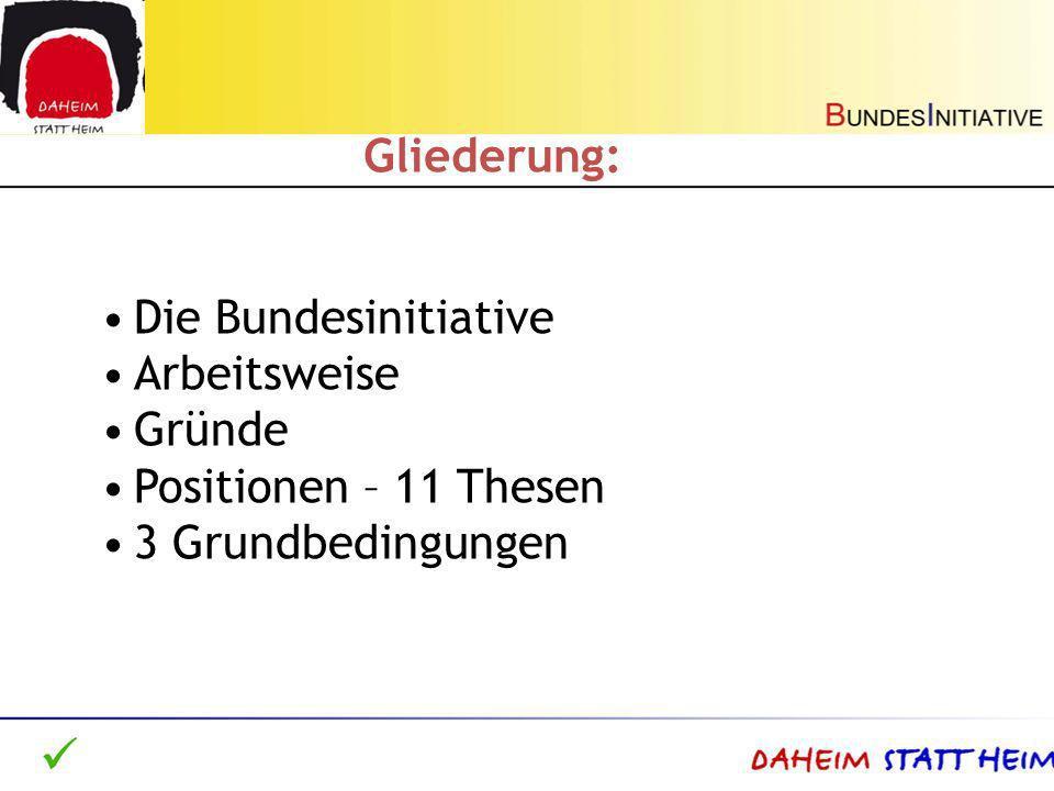 Gliederung: Die Bundesinitiative Arbeitsweise Gründe Positionen – 11 Thesen 3 Grundbedingungen