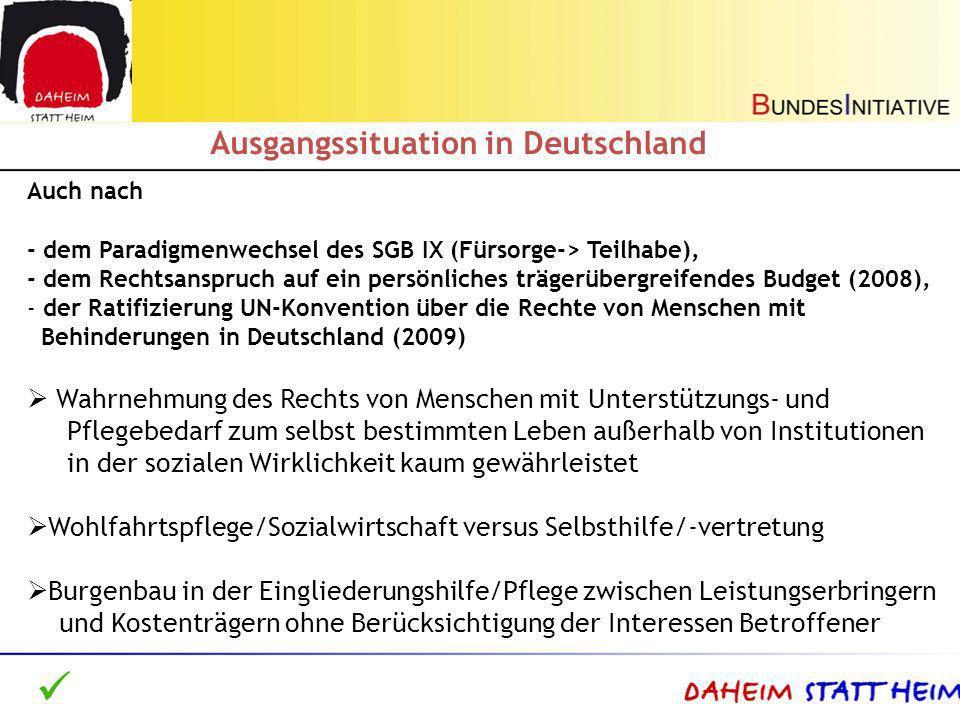 Auch nach - dem Paradigmenwechsel des SGB IX (Fürsorge-> Teilhabe), - dem Rechtsanspruch auf ein persönliches trägerübergreifendes Budget (2008), - de