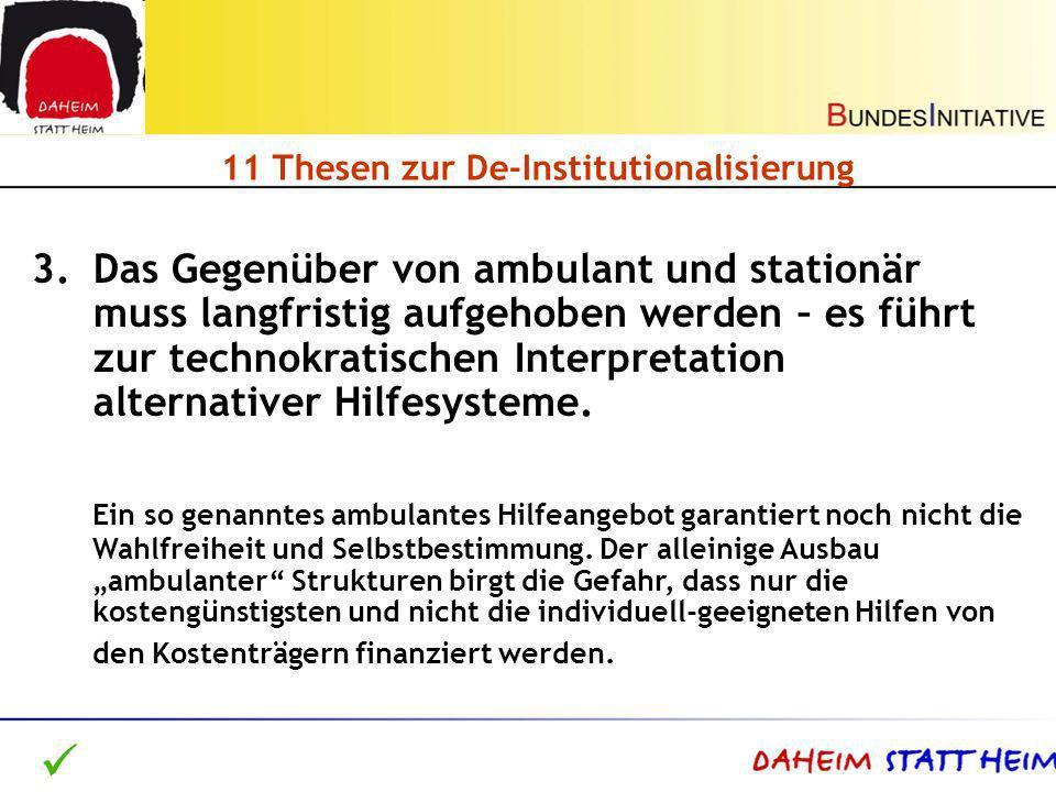 11 Thesen zur De-Institutionalisierung 3.Das Gegenüber von ambulant und stationär muss langfristig aufgehoben werden – es führt zur technokratischen I