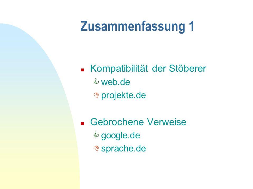 Zusammenfassung 1 n Kompatibilität der Stöberer web.de projekte.de n Gebrochene Verweise google.de sprache.de