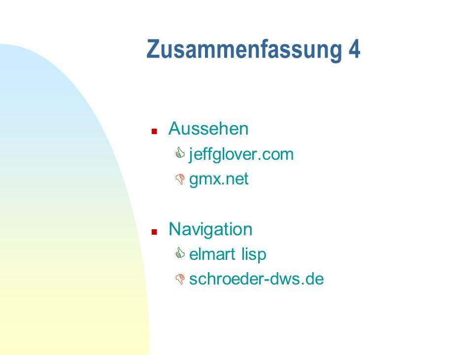 Zusammenfassung 4 n Aussehen jeffglover.com gmx.net n Navigation elmart lisp schroeder-dws.de