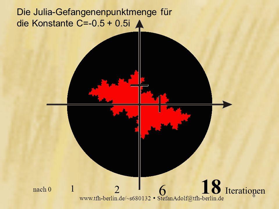 www.tfh-berlin.de/~s680132 StefanAdolf@tfh-berlin.de 5 Unterteilung der komplexen Zahlenebene in zwei Bereiche: Punkte, die nach einer bestimmten Anzahl n von Iterationen innerhalb eines bestimmten Radius liegen (Gefangenenpunktmenge) Punkte, die außerhalb dieses Radius liegen (Fluchtpunktmenge) Idee des Mathematikers Julia um 1900: