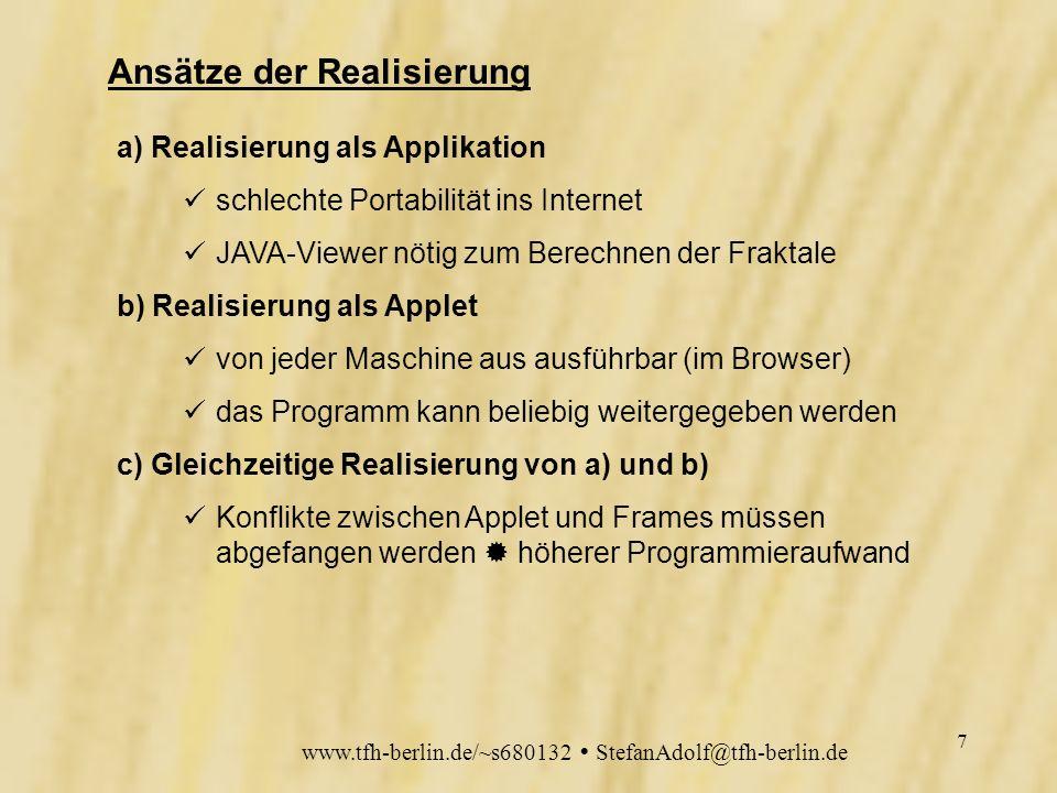 www.tfh-berlin.de/~s680132 StefanAdolf@tfh-berlin.de 6 Die Julia-Gefangenenpunktmenge für die Konstante C=-0.5 + 0.5i nach 0 1 2 18 Iterationen 6
