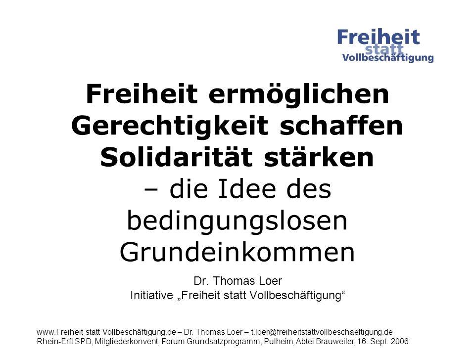 In der Arbeitsgesellschaft: Arbeitsleistung Teilhabe am Wohlstand www.Freiheit-statt-Vollbeschäftigung.de – Dr.