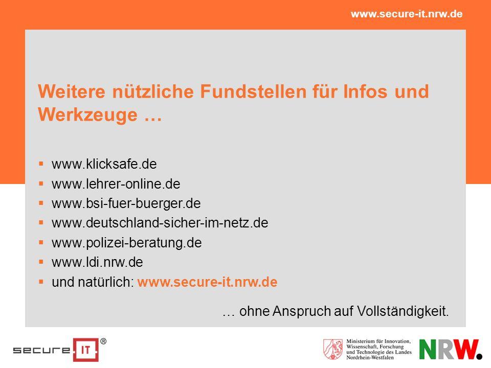 Weitere nützliche Fundstellen für Infos und Werkzeuge … www.klicksafe.de www.lehrer-online.de www.bsi-fuer-buerger.de www.deutschland-sicher-im-netz.d