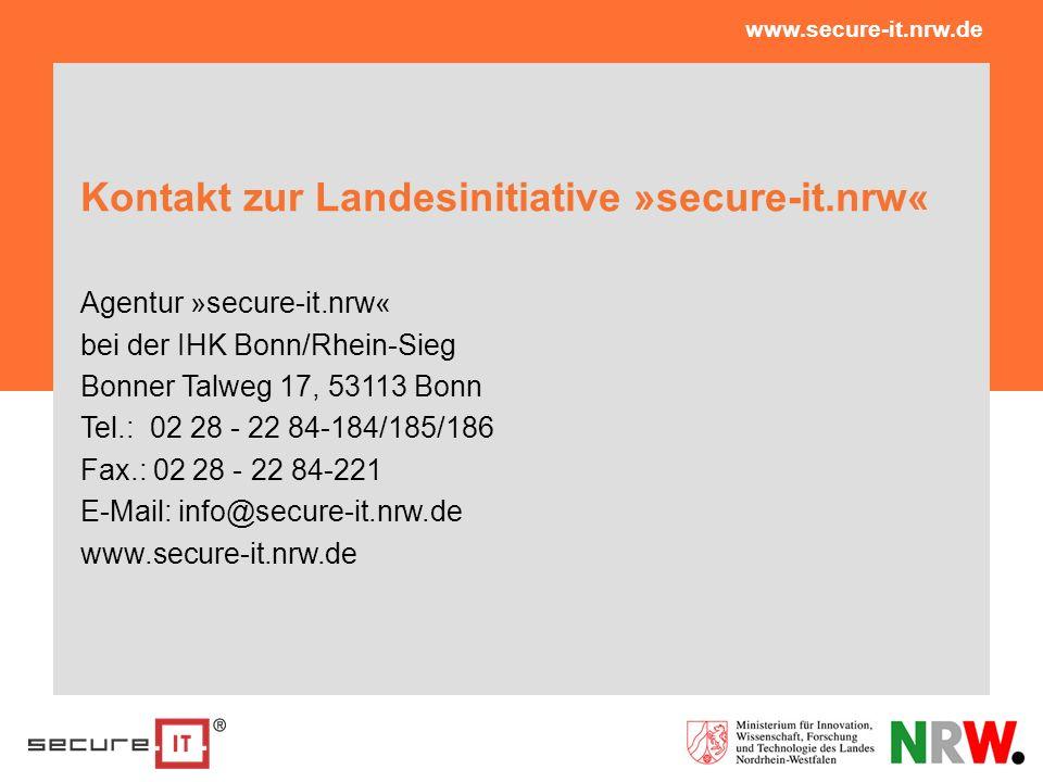 Kontakt zur Landesinitiative »secure-it.nrw« Agentur »secure-it.nrw« bei der IHK Bonn/Rhein-Sieg Bonner Talweg 17, 53113 Bonn Tel.: 02 28 - 22 84-184/