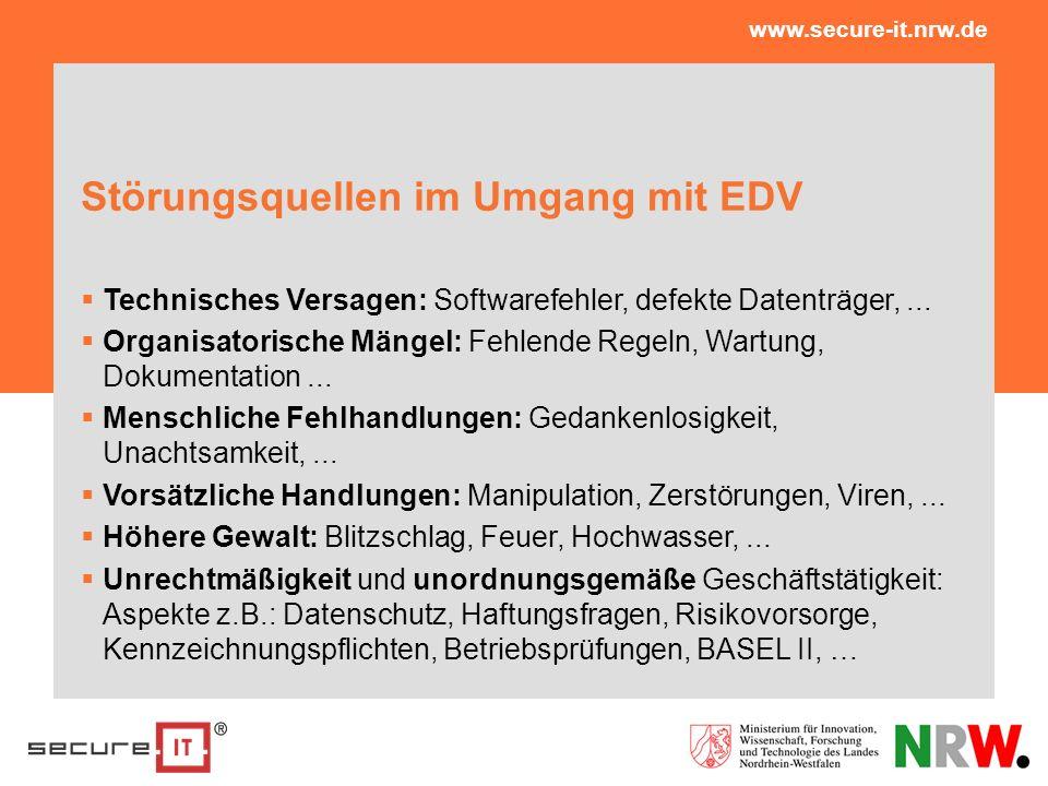 Störungsquellen im Umgang mit EDV Technisches Versagen: Softwarefehler, defekte Datenträger,... Organisatorische Mängel: Fehlende Regeln, Wartung, Dok