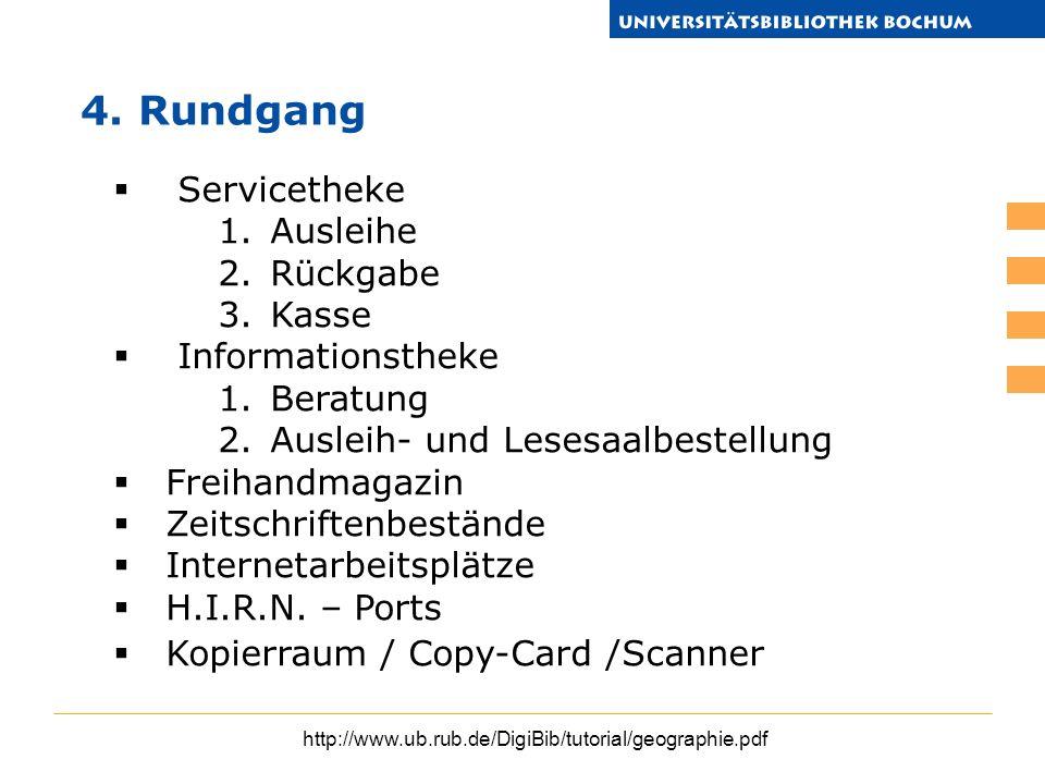 http://www.ub.rub.de/DigiBib/tutorial/geographie.pdf Servicetheke 1.Ausleihe 2.Rückgabe 3.Kasse Informationstheke 1.Beratung 2.Ausleih- und Lesesaalbe