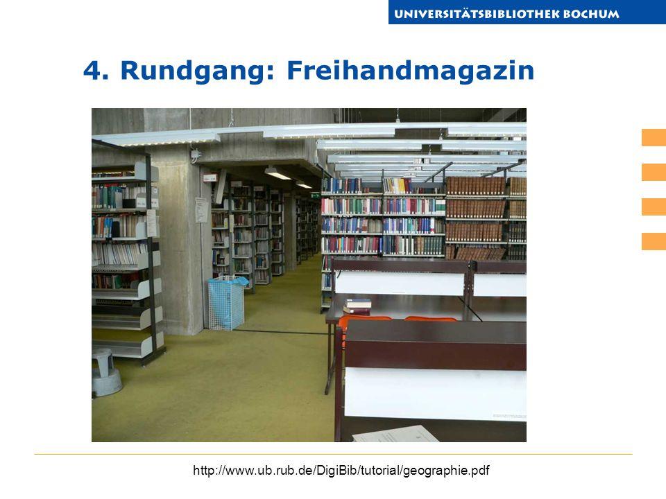 http://www.ub.rub.de/DigiBib/tutorial/geographie.pdf 4. Rundgang: Freihandmagazin