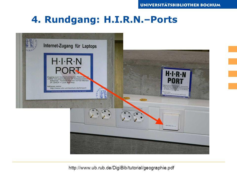 http://www.ub.rub.de/DigiBib/tutorial/geographie.pdf 4. Rundgang: H.I.R.N.–Ports