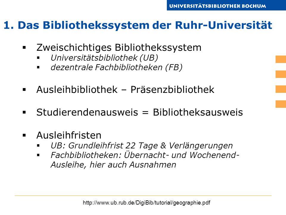 http://www.ub.rub.de/DigiBib/tutorial/geographie.pdf Zweischichtiges Bibliothekssystem Universitätsbibliothek (UB) dezentrale Fachbibliotheken (FB) Au
