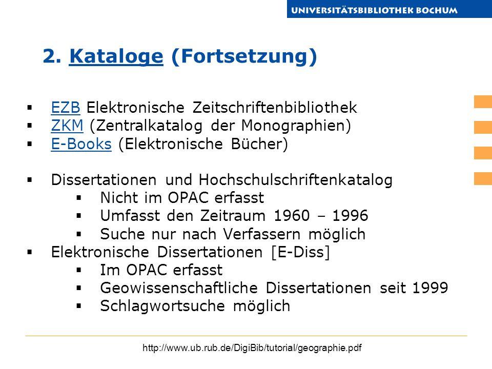 http://www.ub.rub.de/DigiBib/tutorial/geographie.pdf EZB Elektronische Zeitschriftenbibliothek EZB ZKM (Zentralkatalog der Monographien) ZKM E-Books (