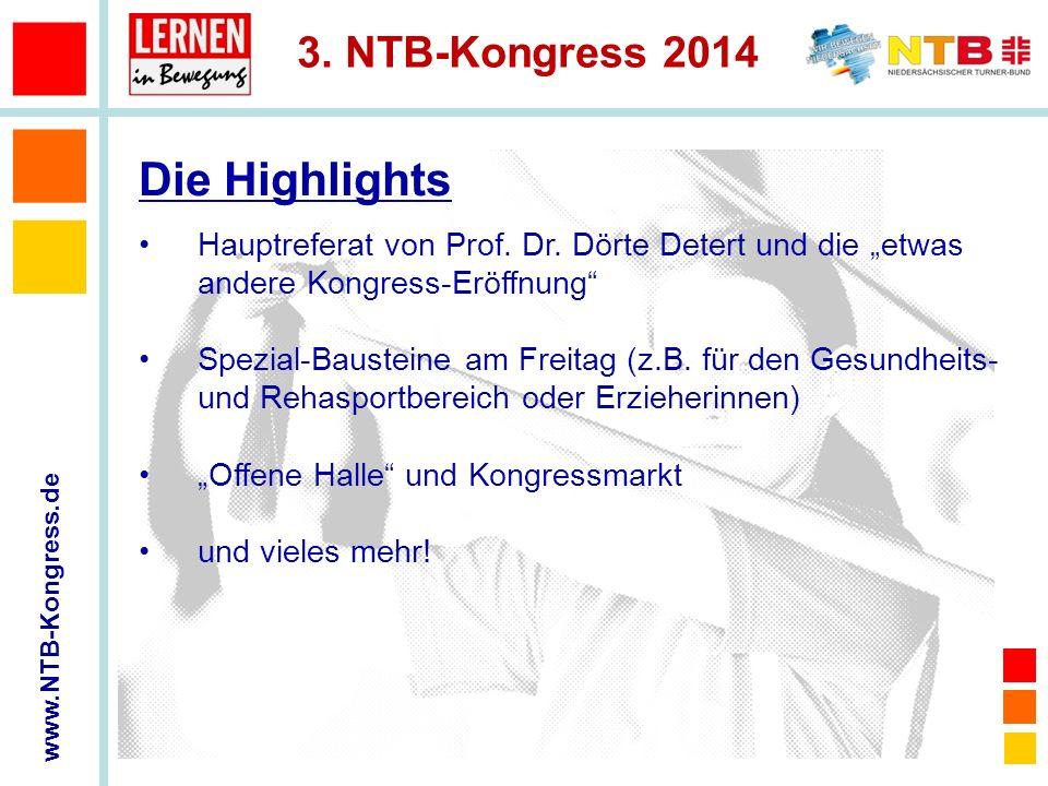 www.NTB-Kongress.de 3. NTB-Kongress 2014 Die Highlights Hauptreferat von Prof. Dr. Dörte Detert und die etwas andere Kongress-Eröffnung Spezial-Bauste