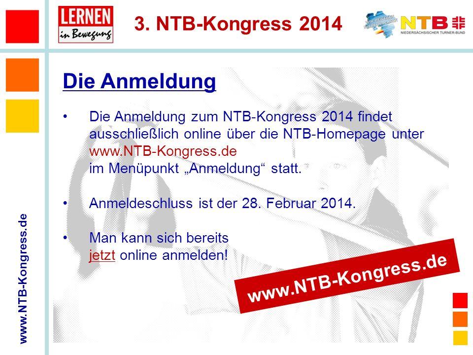 www.NTB-Kongress.de 3. NTB-Kongress 2014 Die Anmeldung zum NTB-Kongress 2014 findet ausschließlich online über die NTB-Homepage unter www.NTB-Kongress