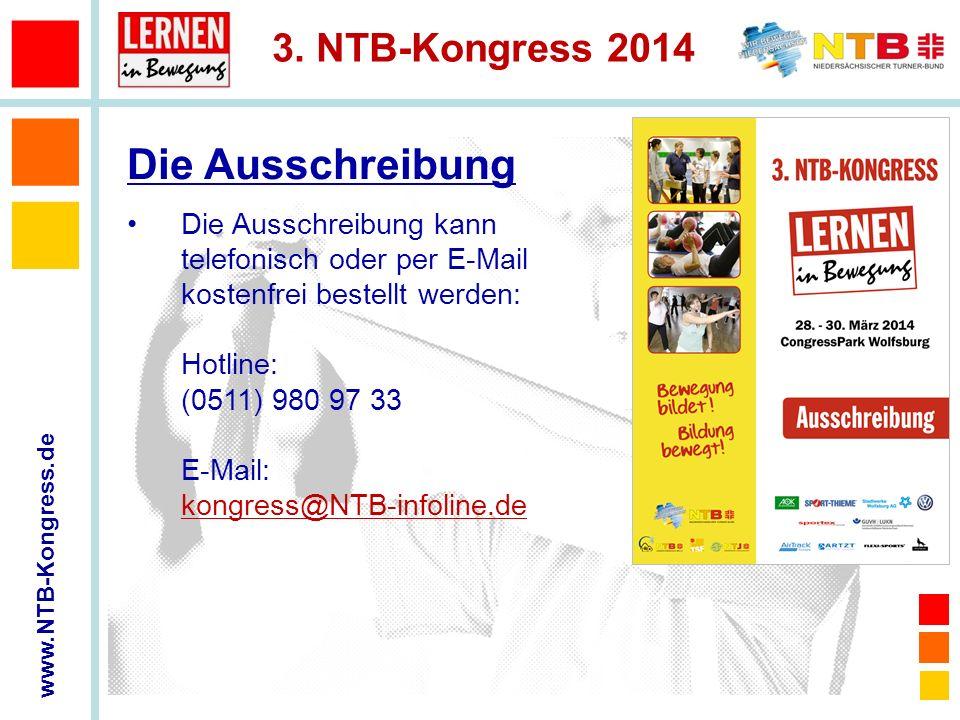 3. NTB-Kongress 2014 Die Ausschreibung kann telefonisch oder per E-Mail kostenfrei bestellt werden: Hotline: (0511) 980 97 33 E-Mail: kongress@NTB-inf