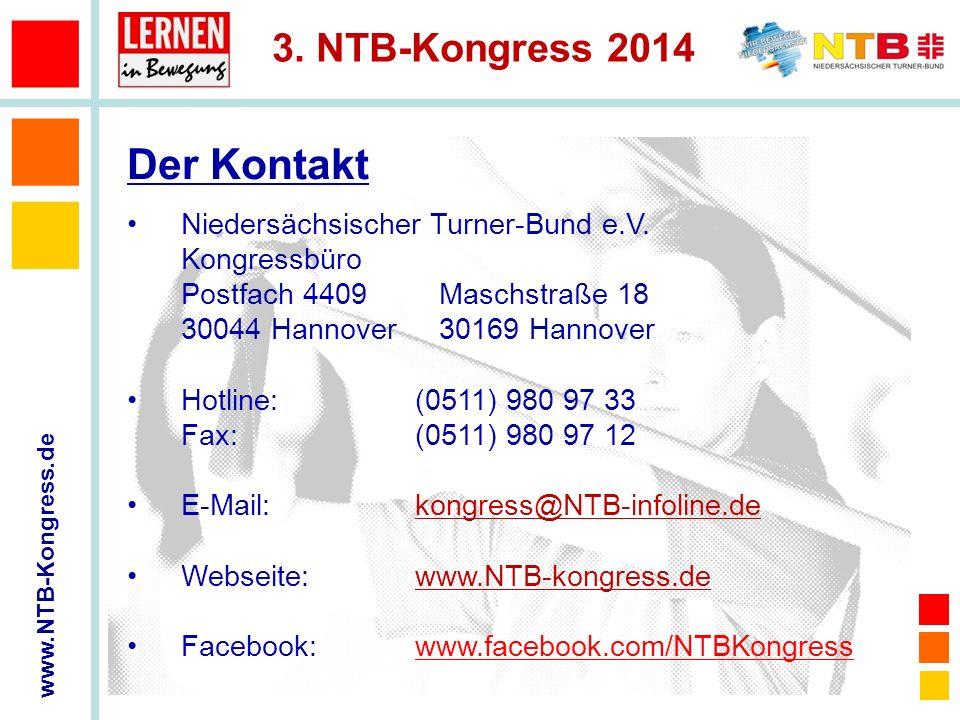 www.NTB-Kongress.de 3. NTB-Kongress 2014 Niedersächsischer Turner-Bund e.V. Kongressbüro Postfach 4409 Maschstraße 18 30044 Hannover 30169 Hannover Ho