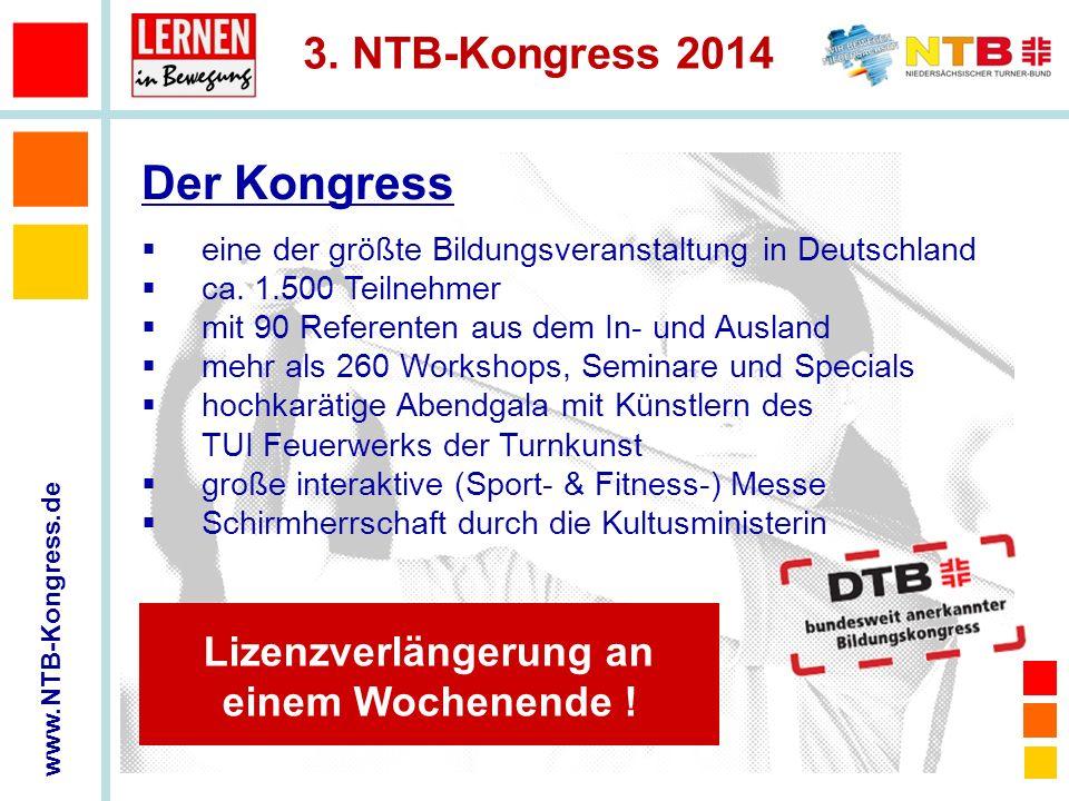 www.NTB-Kongress.de 3. NTB-Kongress 2014 eine der größte Bildungsveranstaltung in Deutschland ca. 1.500 Teilnehmer mit 90 Referenten aus dem In- und A