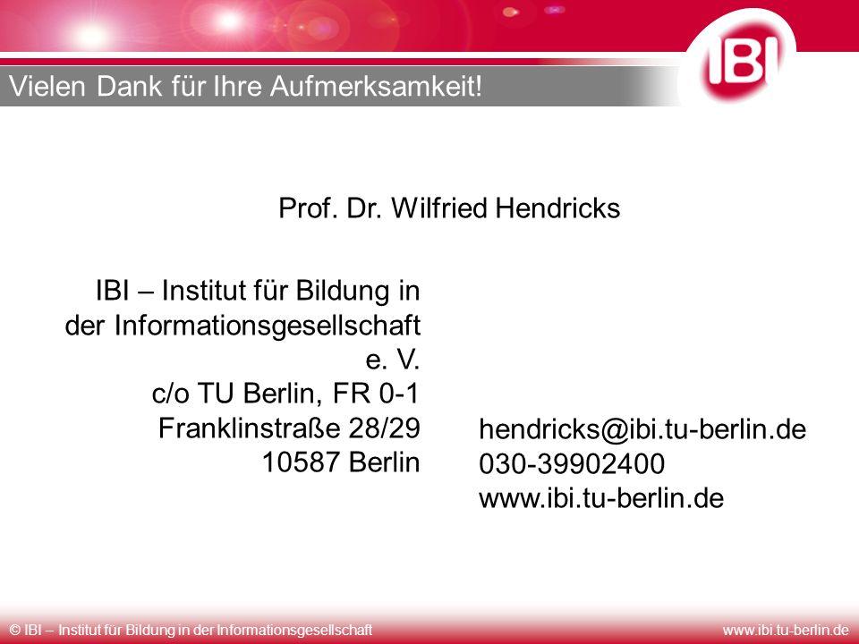 © IBI – Institut für Bildung in der Informationsgesellschaftwww.ibi.tu-berlin.de Vielen Dank für Ihre Aufmerksamkeit! IBI – Institut für Bildung in de
