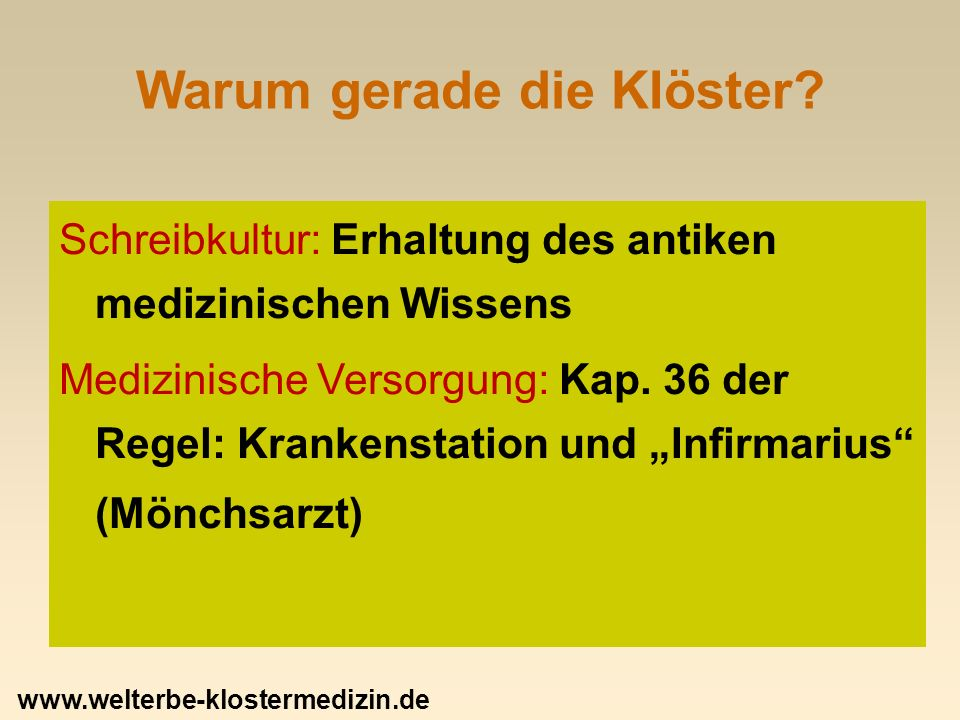 Ernährung in der Klostermedizin Drei wichtige Quellen der Klosterernährung: 1.
