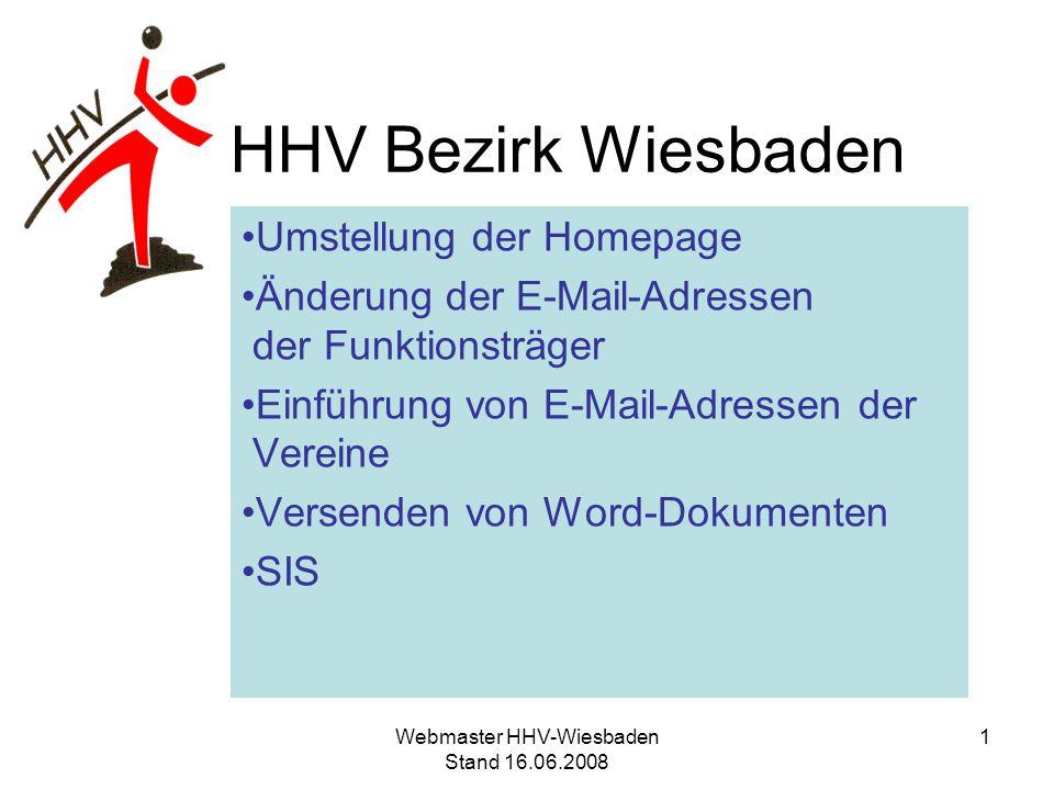 HHV Bezirk Wiesbaden Umstellung der Homepage Änderung der E-Mail-Adressen der Funktionsträger Einführung von E-Mail-Adressen der Vereine Versenden von