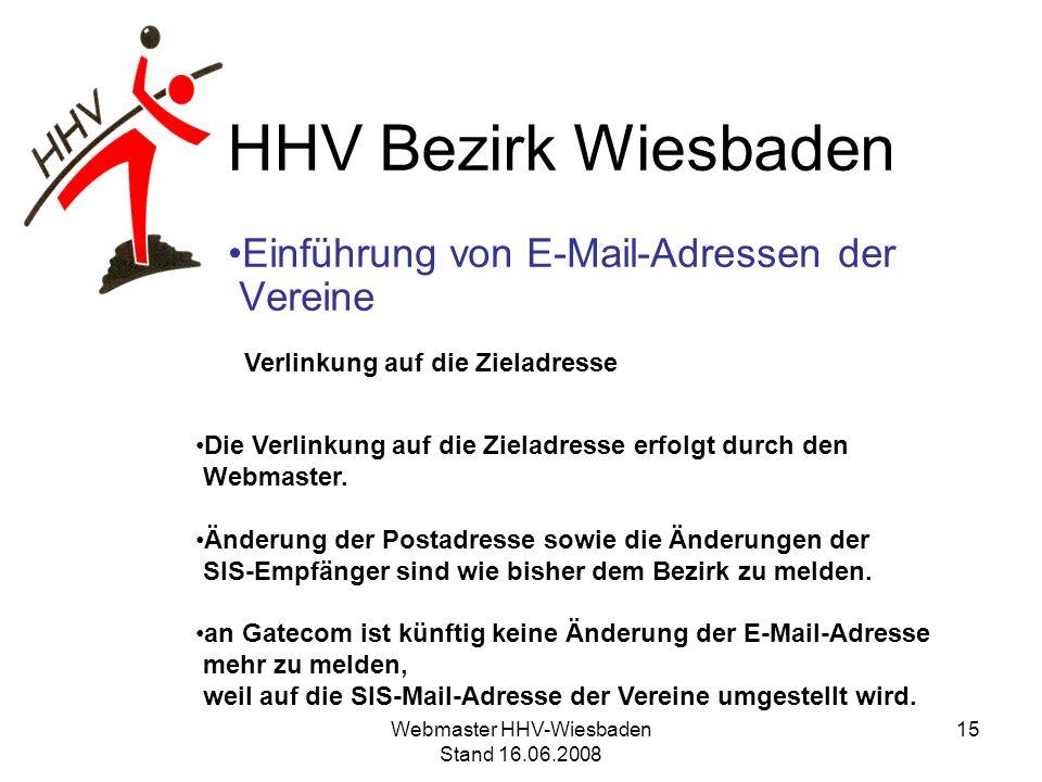 HHV Bezirk Wiesbaden Einführung von E-Mail-Adressen der Vereine Verlinkung auf die Zieladresse Die Verlinkung auf die Zieladresse erfolgt durch den We