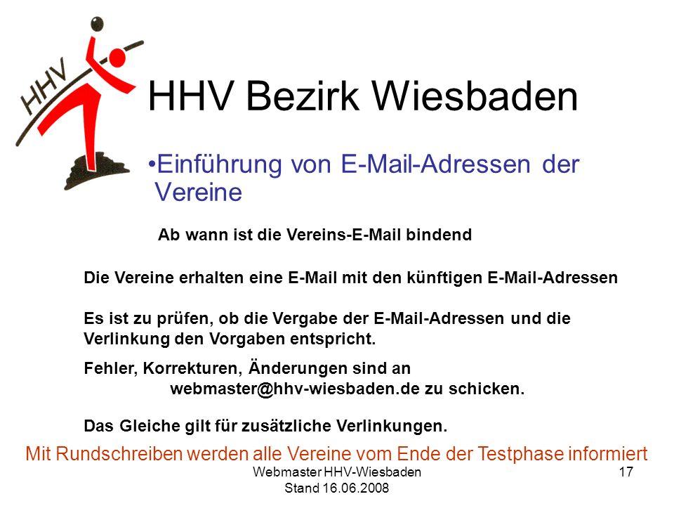 HHV Bezirk Wiesbaden Einführung von E-Mail-Adressen der Vereine Ab wann ist die Vereins-E-Mail bindend Die Vereine erhalten eine E-Mail mit den künfti
